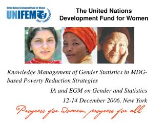 Knowledge Management of Gender Statistics in MDG-based Poverty Reduction Strategies IA and EGM on Gender and Statistics