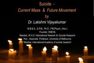 Suicide  -  Current Maze    Future Movement by  Dr. Lakshmi Vijayakumar