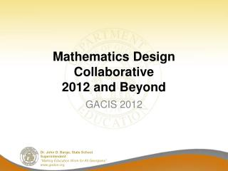 Mathematics Design Collaborative  2012 and Beyond