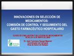 INNOVACIONES EN SELECCI N DE MEDICAMENTOS: COMISI N DE CONTROL Y SEGUIMIENTO DEL GASTO FARMAC UTICO HOSPITALARIO