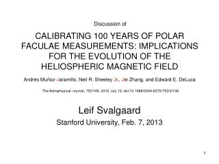 CALIBRATING 100 YEARS OF POLAR FACULAE MEASUREMENTS: IMPLICATIONS FOR THE EVOLUTION OF THE HELIOSPHERIC MAGNETIC FIELD