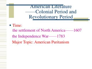 american literature   colonial period and revolutionary period
