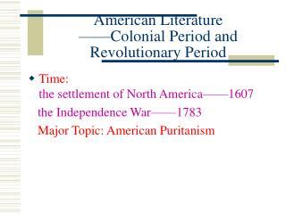 american literature   colonial period and revolutionary period