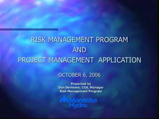 RISK MANAGEMENT PROGRAM  AND  PROJECT MANAGEMENT  APPLICATION  OCTOBER 6, 2006
