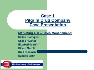 Case 1  Pilgrim Drug Company Case Presentation