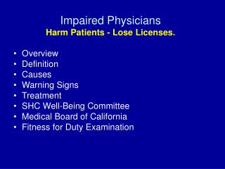 Impaired Physicians Harm Patients - Lose Licenses.