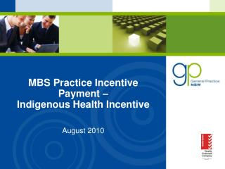 MBS Practice Incentive Payment    Indigenous Health Incentive   August 2010