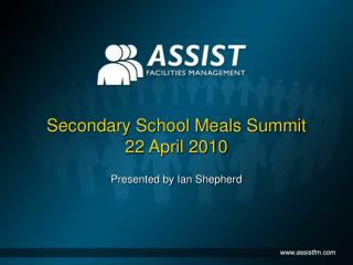 Secondary School Meals Summit 22 April 2010