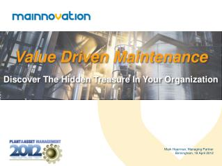 Value Driven Maintenance