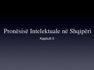 Pron sis  Intelektuale n  Shqip ri