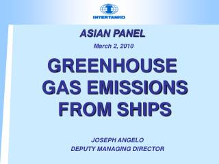 ASIAN PANEL  March 2, 2010   GREENHOUSE  GAS EMISSIONS  FROM SHIPS