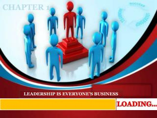 LEADERSHIP IS EVERYONE S BUSINESS