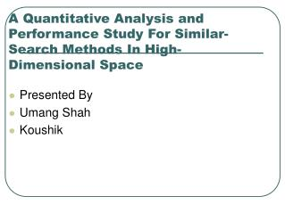 A Quantitative Analysis and Performance Study For Similar-Search Methods In High-Dimensional Space