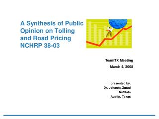 A Synthesis of Public  Opinion on Tolling  and Road Pricing NCHRP 38-03