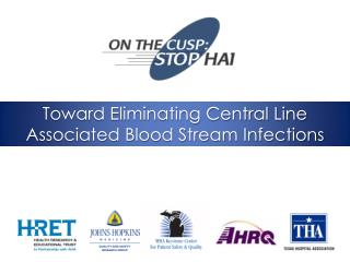 Toward Eliminating Central Line Associated Blood Stream Infections