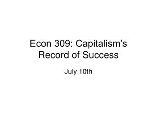 Econ 309: Capitalism s Record of Success