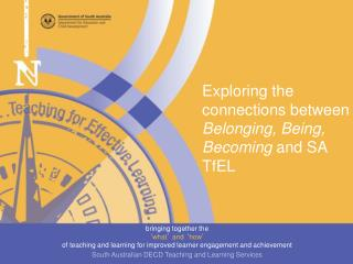Exploring the connections between Belonging, Being, Becoming and SA TfEL