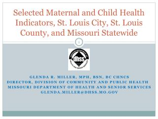 Selected Maternal and Child Health Indicators, St. Louis City, St. Louis County, and Missouri Statewide