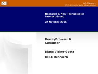 Research  New Technologies Interest Group   24 October 2005