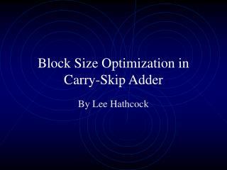block size optimization in carry-skip adder