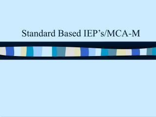 Standard Based IEP s