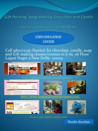 Chocolate,Gift Candle and soap courses provider is CSDO in D