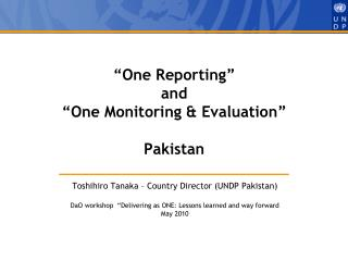 One Reporting  and  One Monitoring  Evaluation   Pakistan
