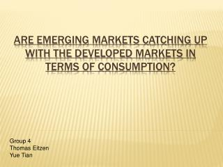 Are Emerging Markets Catching Up With the Developed Markets in Terms of Consumption