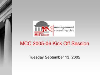 MCC 2005-06 Kick Off Session