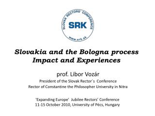 Slovakia and the Bologna process  Impact and Experiences
