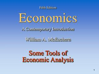 Fifth Edition Economics A Contemporary Introduction William A. McEachern  Some Tools of  Economic Analysis