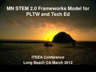 MN STEM 2.0 Frameworks Model for PLTW and Tech Ed