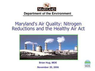 Marylands Air Quality: Nitrogen Reductions and the Healthy Air Act