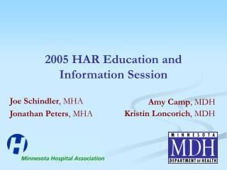 2005 HAR Education and Information Session
