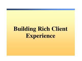 Building Rich Client Experience