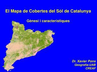 El Mapa de Cobertes del S l de Catalunya  G nesi i caracter stiques