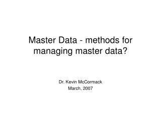 Master Data - methods for managing master data