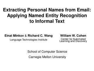Extracting Personal Names from Email: Applying Named Entity Recognition  to Informal Text