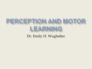 Perception and Motor Learning