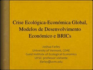Crise Ecol gica-Econ mica Global, Modelos de Desenvolvimento Econ mico e BRICs
