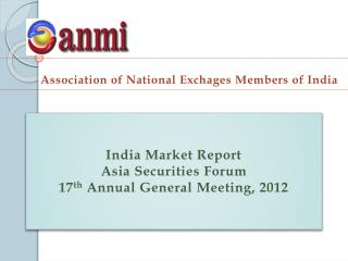 India Market Report Asia Securities Forum 17th Annual General Meeting, 2012