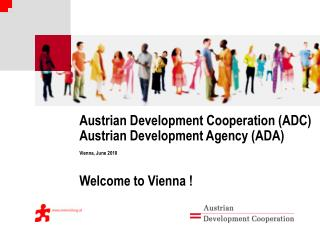 austrian development cooperation adc austrian development agency ada vienna, june 2010  welcome to vienna