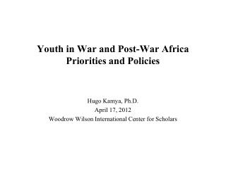 Youth in War and Post-War Africa Priorities and Policies
