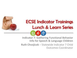 ECSE Indicator Trainings Lunch  Learn Series