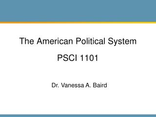 The American Political System  PSCI 1101
