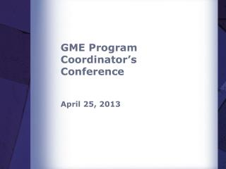GME Program Coordinator s Conference
