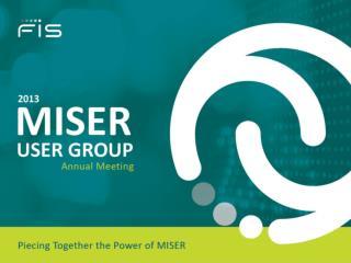 Preparing for  MISER 2013 Releases