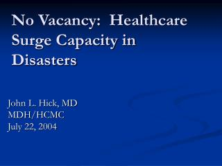 No Vacancy:  Healthcare Surge Capacity in Disasters
