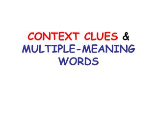 CONTEXT CLUES  MULTIPLE-MEANING WORDS