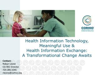 Health Information Technology, Meaningful Use   Health Information Exchange:  A Transformational Change Awaits